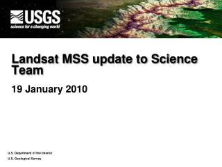 Landsat  MSS update to Science Team