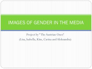 IMAGES OF GENDER IN THE MEDIA