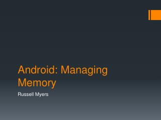 Android: Managing Memory