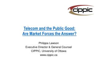 Telecom and the Public Good: Are Market Forces the Answer?