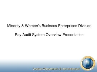 Minority & Women's Business Enterprises Division Pay Audit System Overview Presentation