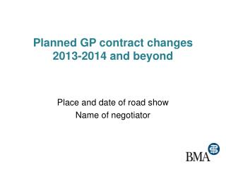Planned GP contract changes 2013-2014 and beyond