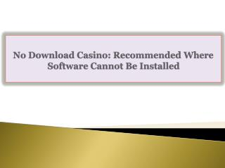 No Download Casino: Recommended Where Software Cannot Be Ins