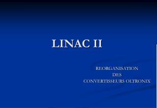 LINAC II