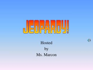 Hosted by Ms. Marcon