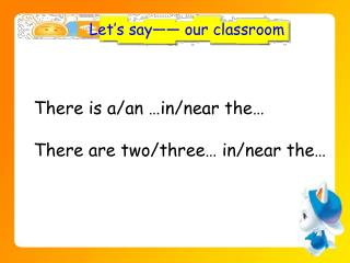 Let's say—— our classroom