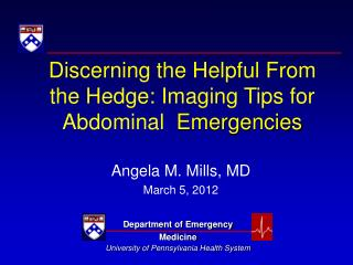Discerning the Helpful From the Hedge: Imaging Tips for Abdominal  Emergencies