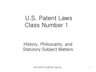U.S. Patent Laws  Class Number 1