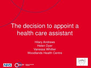 The decision to appoint a health care assistant