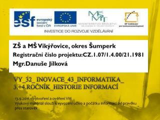 VY_32_ INOVACE_43_INFORMATIKA_ 3.+4.ROČNÍK_HISTORIE  INFORMACÍ