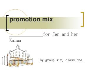 promotion mix for Jen and her Karma