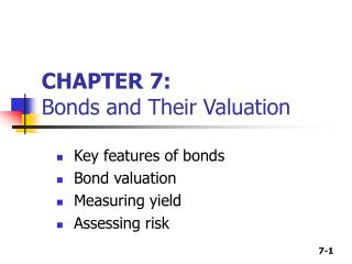 CHAPTER 7: Bonds and Their Valuation