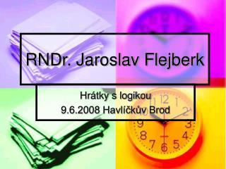 RNDr. Jaroslav Flejberk