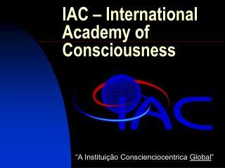 IAC – International Academy of Consciousness