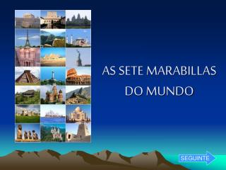 AS SETE MARABILLAS DO MUNDO