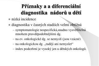 Příznaky a a diferenciální diagnostika  nádorů u dětí