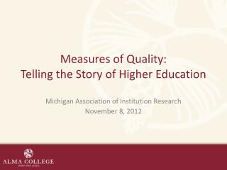 Measures of Quality: Telling the Story of Higher Education