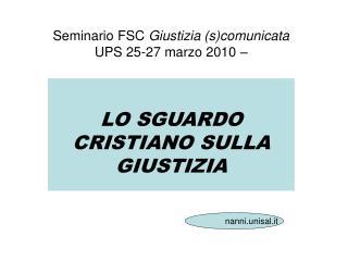 Seminario FSC  Giustizia (s)comunicata UPS 25-27 marzo 2010 –