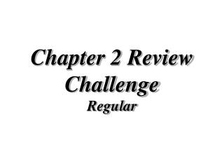 Chapter 2 Review Challenge