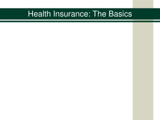 Health Insurance: The Basics