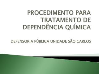 PROCEDIMENTO PARA TRATAMENTO DE DEPENDÊNCIA QUÍMICA