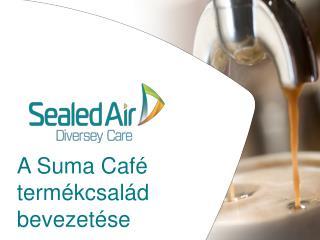 A  Suma  Café  t ermékcsalád bevezetése