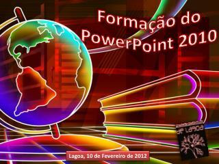 Formação do PowerPoint 2010