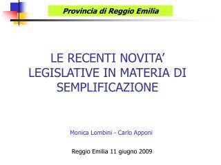 LE RECENTI NOVITA' LEGISLATIVE IN MATERIA DI SEMPLIFICAZIONE