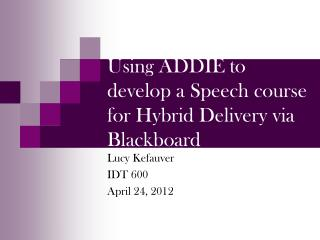 Using ADDIE to develop a Speech course for Hybrid Delivery via Blackboard