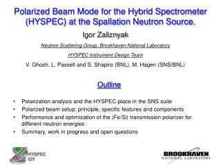 Polarized Beam Mode for the Hybrid Spectrometer (HYSPEC) at the Spallation Neutron Source.