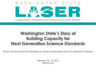Washington State's Story of  Building  Capacity for  Next Generation Science  Standards