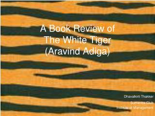 A Book Review of  The White Tiger  (Aravind Adiga)