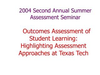 2004 Second Annual Summer Assessment Seminar
