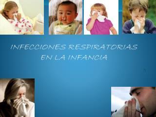 INFECCIONES RESPIRATORIAS EN LA INFANCIA