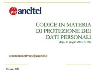 CODICE IN MATERIA DI PROTEZIONE DEI DATI PERSONALI (d.lgs. 30 giugno 2003, n. 196)