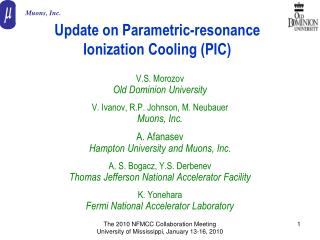 Update on Parametric-resonance Ionization Cooling (PIC)