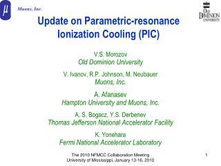 Update on Parametric-resonance Ionization Cooling (PIC)