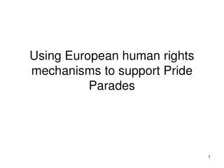 Using European human rights mechanisms to support Pride Parades