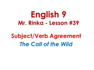 English 9 Mr. Rinka - Lesson #39