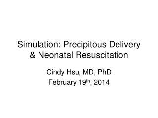 Simulation: Precipitous Delivery & Neonatal Resuscitation