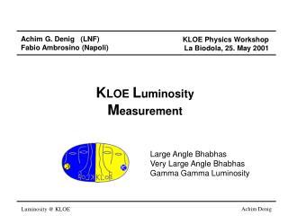 K LOE  L uminosity M easurement
