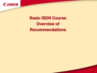 Basic ISDN Course Overview of  Recommendations