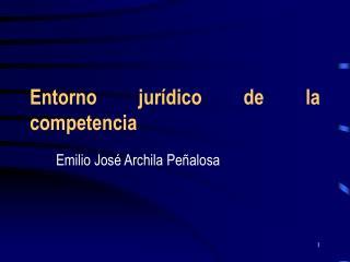 Entorno jur�dico de la competencia