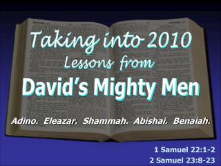 1 Samuel 22:1-2 2 Samuel 23:8-23