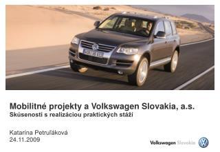 Mobilitné projekty a Volkswagen Slovakia, a.s. Skúsenosti s realizáciou praktických stáží