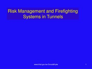 Risk Management and Firefighting             Systems in Tunnels