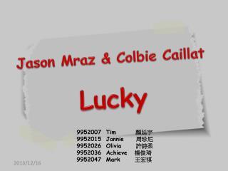 Jason  Mraz  &  Colbie Caillat Lucky