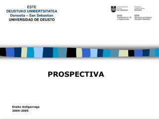 ESTE  DEUSTUKO UNIBERTSITATEA Donostia – San Sebastian UNIVERSIDAD DE DEUSTO