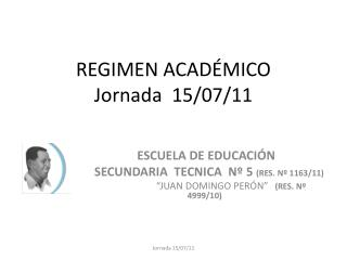 REGIMEN ACADÉMICO Jornada  15/07/11