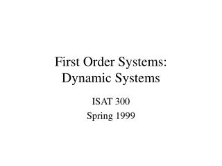 First Order Systems: Dynamic Systems